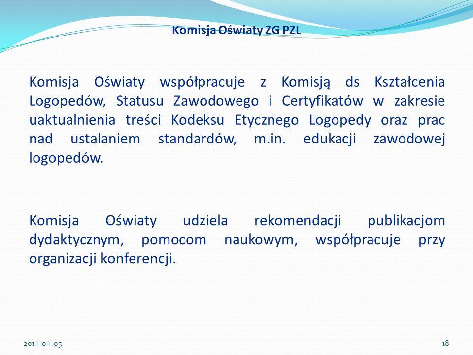 Komisja Oświaty współpracuje z Komisją ds Kształcenia Logopedów, Statusu Zawodowego i Certyfikatów w zakresie uaktualnienia treści Kodeksu Etycznego L