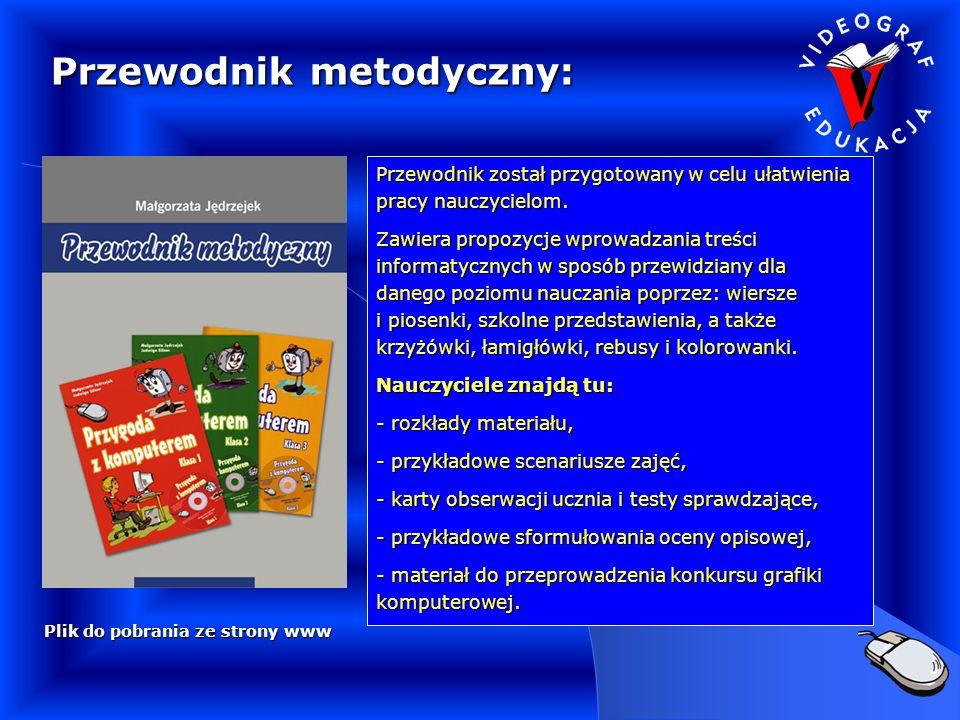 Plik do pobrania ze strony www Plik do pobrania ze strony www Przewodnik metodyczny: Przewodnik został przygotowany w celu ułatwienia pracy nauczycielom.