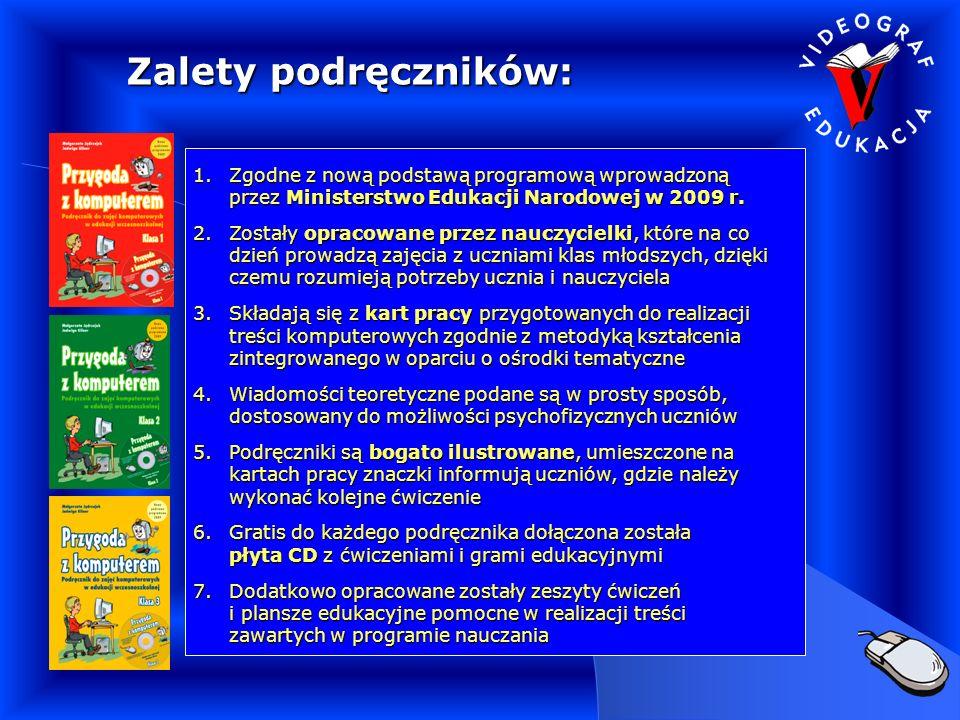 Zalety podręczników: 1.Zgodne z nową podstawą programową wprowadzoną przez Ministerstwo Edukacji Narodowej w 2009 r.