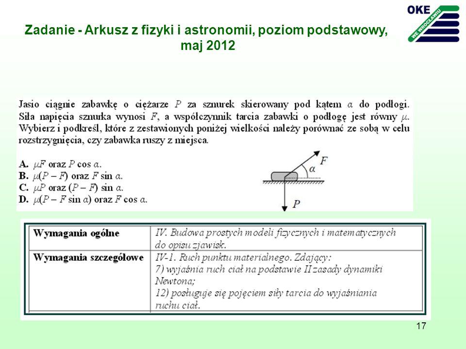 17 Zadanie - Arkusz z fizyki i astronomii, poziom podstawowy, maj 2012