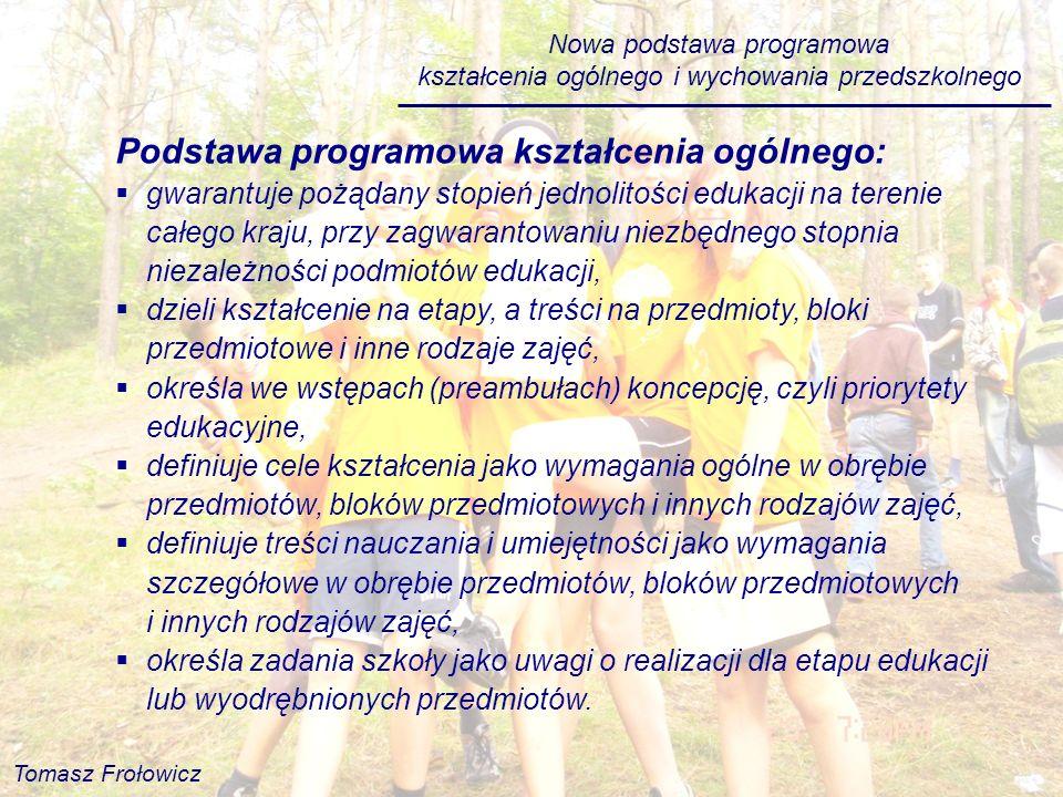 Podstawa programowa kształcenia ogólnego: gwarantuje pożądany stopień jednolitości edukacji na terenie całego kraju, przy zagwarantowaniu niezbędnego