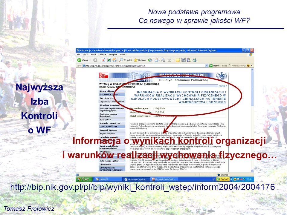Najwyższa Izba Kontroli o WF http://bip.nik.gov.pl/pl/bip/wyniki_kontroli_wstep/inform2004/2004176 Informacja o wynikach kontroli organizacji i warunk