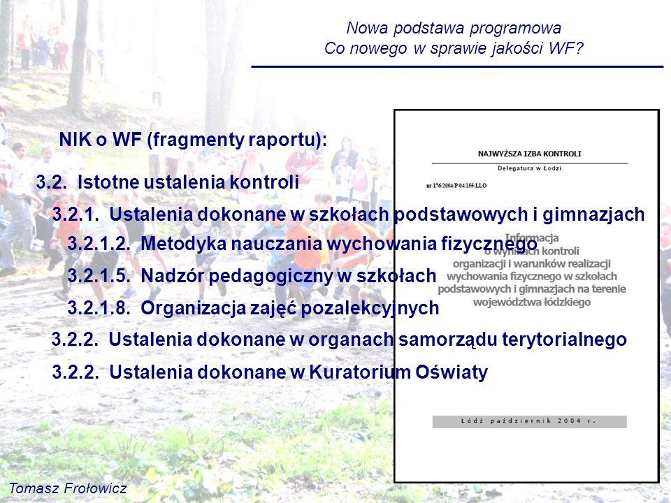 3.2. Istotne ustalenia kontroli NIK o WF (fragmenty raportu): 3.2.1. Ustalenia dokonane w szkołach podstawowych i gimnazjach 3.2.1.2. Metodyka nauczan