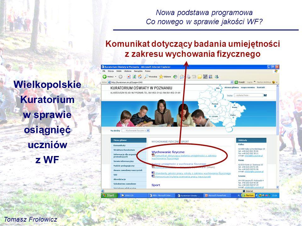 Wielkopolskie Kuratorium w sprawie osiągnięć uczniów z WF Komunikat dotyczący badania umiejętności z zakresu wychowania fizycznego Nowa podstawa progr