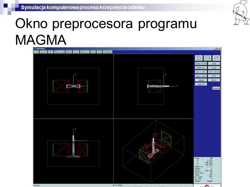 Symulacja komputerowa procesu krzepnięcia odlewu Okno preprocesora programu MAGMA