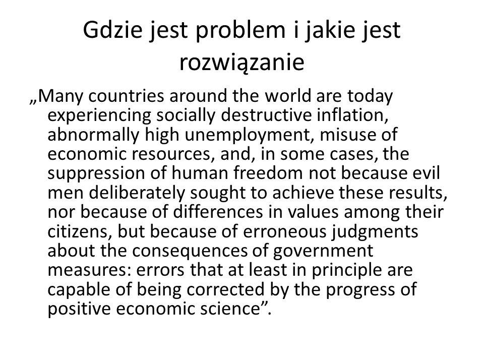 Gdzie jest problem i jakie jest rozwiązanie Many countries around the world are today experiencing socially destructive inflation, abnormally high une