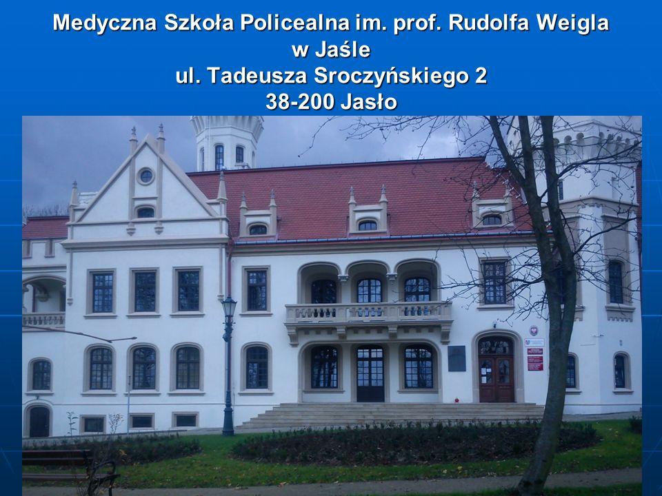 Medyczna Szkoła Policealna im. prof. Rudolfa Weigla w Jaśle ul. Tadeusza Sroczyńskiego 2 38-200 Jasło