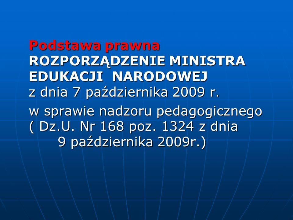 Podstawa prawna ROZPORZĄDZENIE MINISTRA EDUKACJI NARODOWEJ z dnia 7 października 2009 r. Podstawa prawna ROZPORZĄDZENIE MINISTRA EDUKACJI NARODOWEJ z