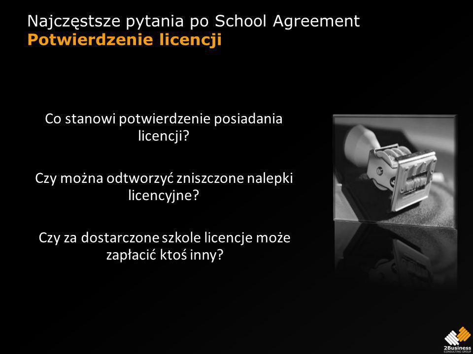 Najczęstsze pytania po School Agreement Potwierdzenie licencji Co stanowi potwierdzenie posiadania licencji.