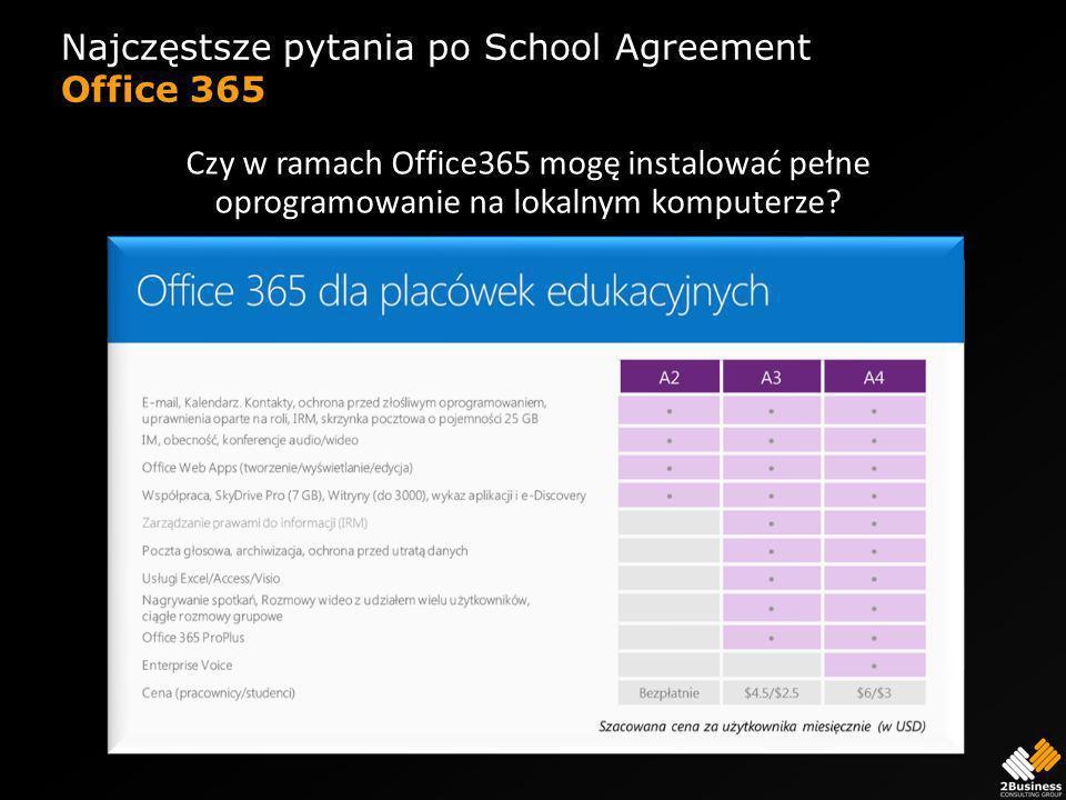 Najczęstsze pytania po School Agreement Office 365 Czy w ramach Office365 mogę instalować pełne oprogramowanie na lokalnym komputerze?