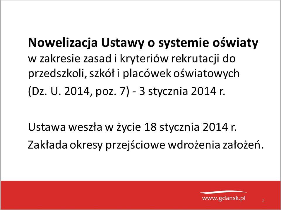 2 Nowelizacja Ustawy o systemie oświaty w zakresie zasad i kryteriów rekrutacji do przedszkoli, szkół i placówek oświatowych (Dz. U. 2014, poz. 7) - 3