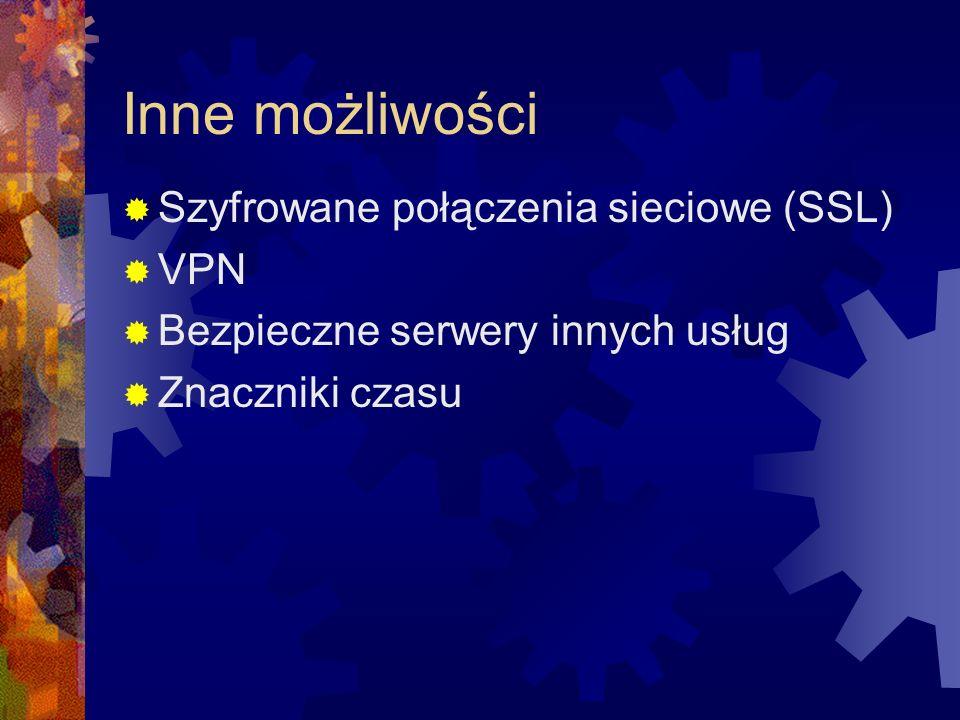 Inne możliwości Szyfrowane połączenia sieciowe (SSL) VPN Bezpieczne serwery innych usług Znaczniki czasu