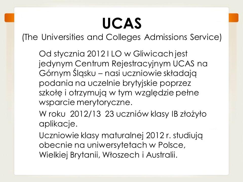 UCAS (The Universities and Colleges Admissions Service) Od stycznia 2012 I LO w Gliwicach jest jedynym Centrum Rejestracyjnym UCAS na Górnym Śląsku –