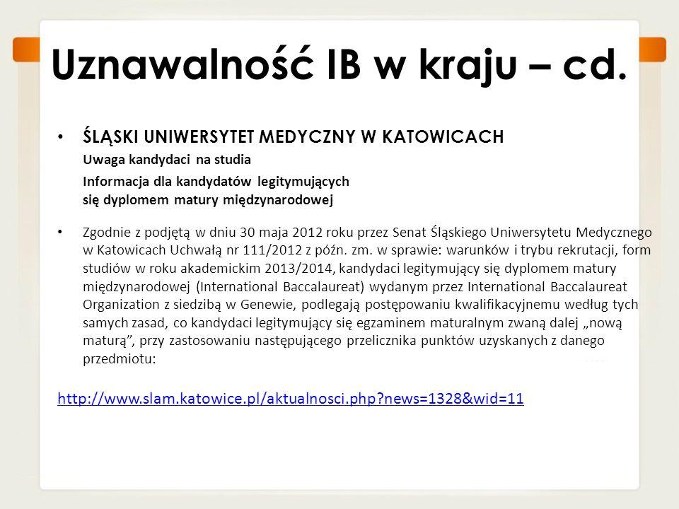 Uznawalność IB w kraju – cd. ŚLĄSKI UNIWERSYTET MEDYCZNY W KATOWICACH Uwaga kandydaci na studia Informacja dla kandydatów legitymujących się dyplomem