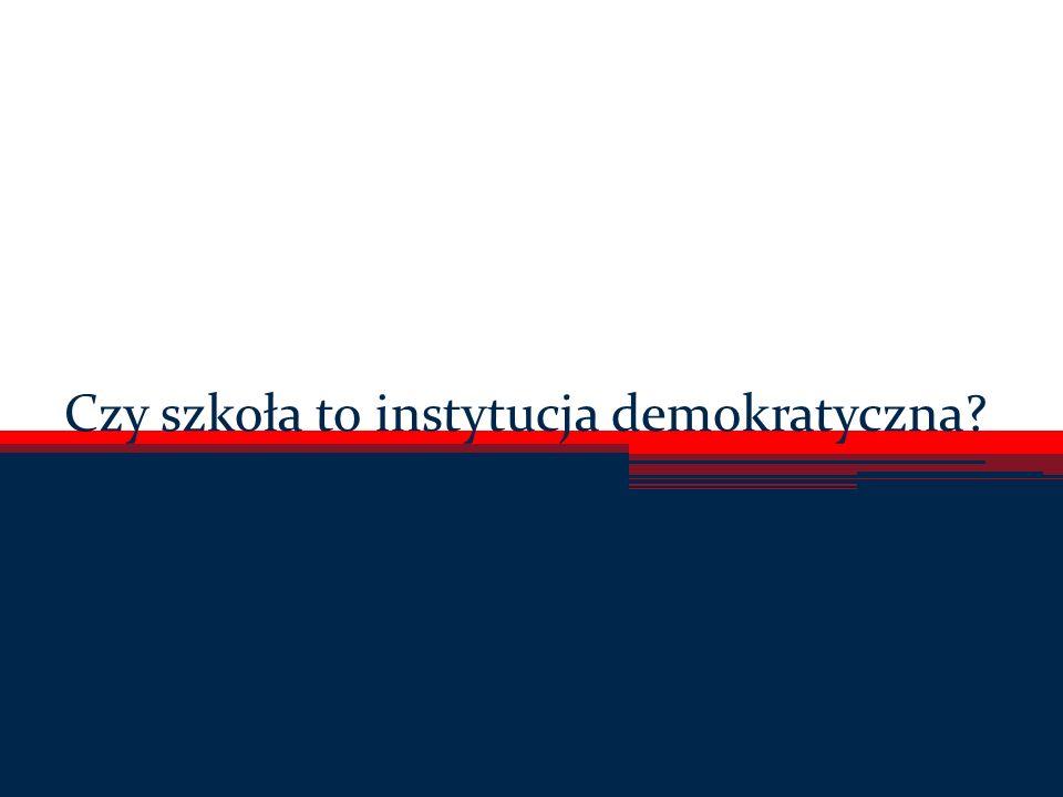 Czy szkoła to instytucja demokratyczna