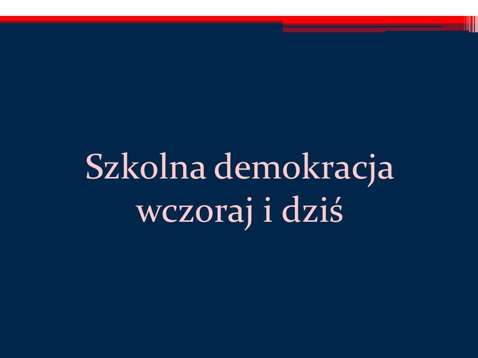 Szkolna demokracja wczoraj i dziś