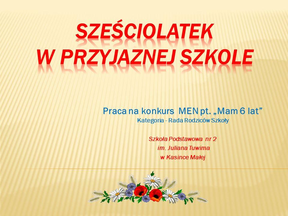 Praca na konkurs MEN pt.Mam 6 lat Kategoria - Rada Rodziców Szkoły Szkoła Podstawowa nr 2 im.
