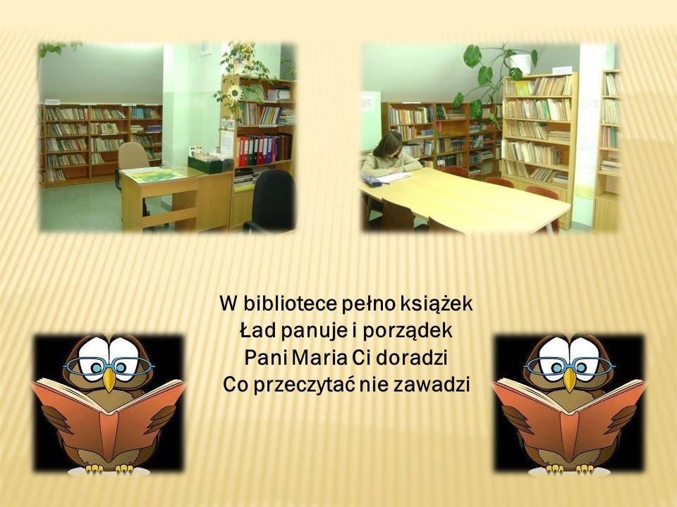 W bibliotece pełno książek Ład panuje i porządek Pani Maria Ci doradzi Co przeczytać nie zawadzi