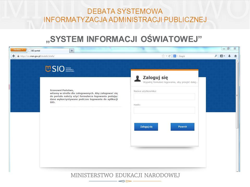 DEBATA SYSTEMOWA INFORMATYZACJA ADMINISTRACJI PUBLICZNEJ SYSTEM INFORMACJI OŚWIATOWEJ https://sio.men.gov.pl/dodatki/strefa/ Strefa dla zalogowanych -