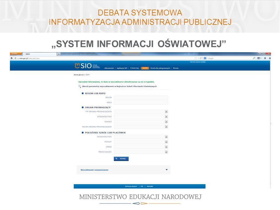 DEBATA SYSTEMOWA INFORMATYZACJA ADMINISTRACJI PUBLICZNEJ SYSTEM INFORMACJI OŚWIATOWEJ Opublikowanie Rejestru Szkół i Placówek Oświatowych http://sio.m