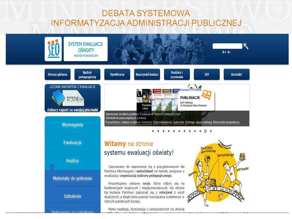 DEBATA SYSTEMOWA INFORMATYZACJA ADMINISTRACJI PUBLICZNEJ Platforma Nadzoru Pedagogicznego System Ewaluacji Oświaty Zawiera informacje i materiały na t