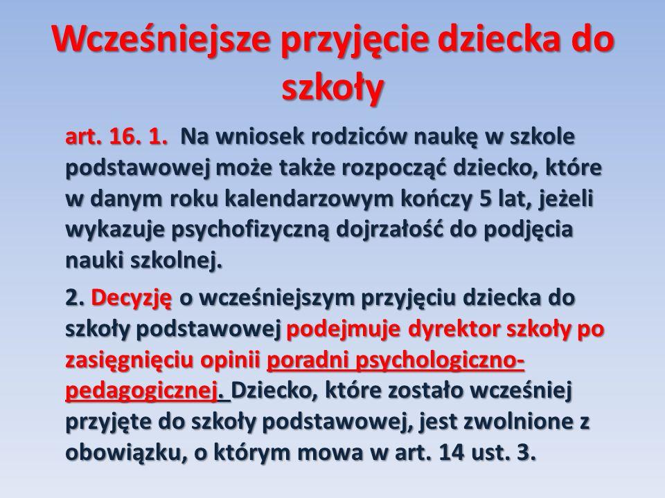 Wcześniejsze przyjęcie dziecka do szkoły art.16. 1.