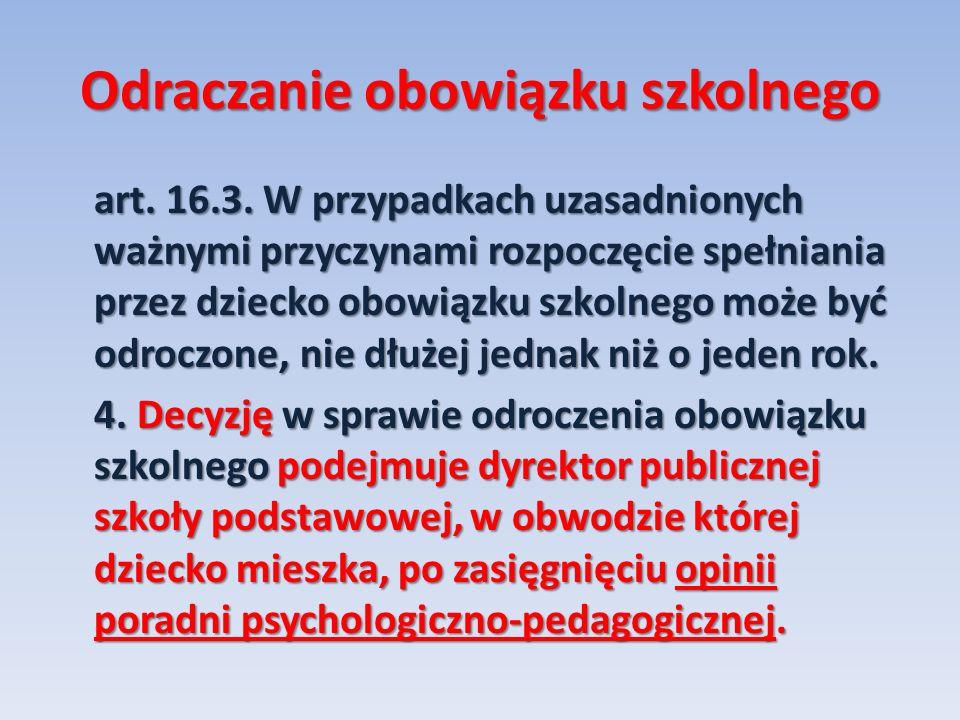 Odraczanie obowiązku szkolnego art. 16.3.