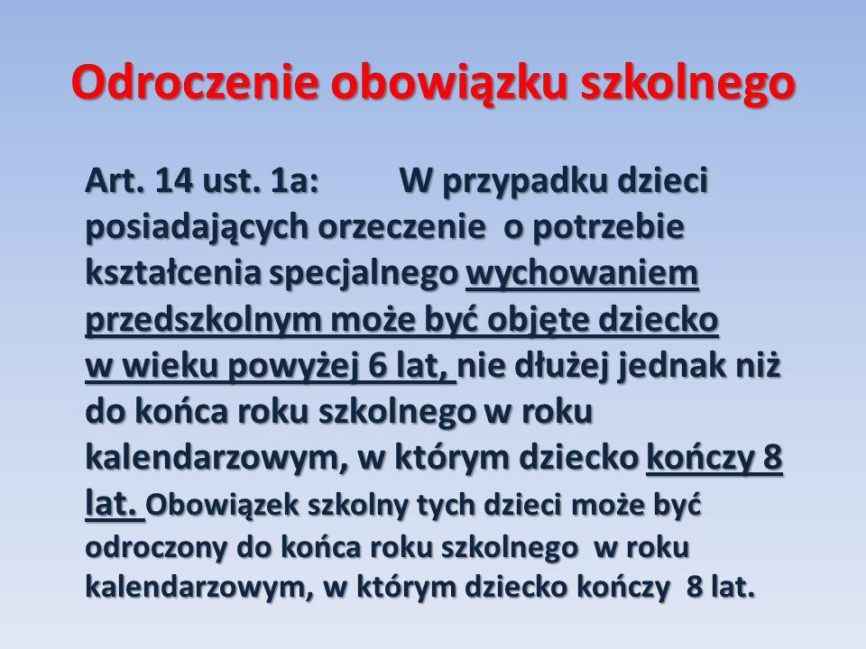 Odroczenie obowiązku szkolnego Art. 14 ust.