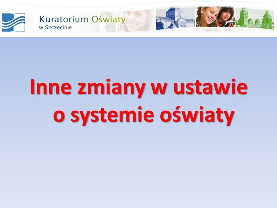 Inne zmiany w ustawie o systemie oświaty