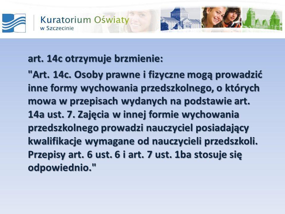 art. 14c otrzymuje brzmienie: Art. 14c.