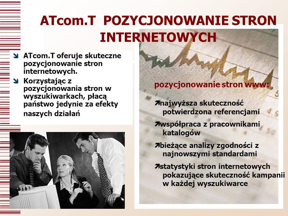 ATcom.T POZYCJONOWANIE STRON INTERNETOWYCH ATcom.T oferuje skuteczne pozycjonowanie stron internetowych.