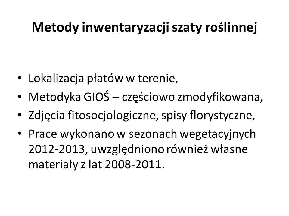 Metody inwentaryzacji szaty roślinnej Lokalizacja płatów w terenie, Metodyka GIOŚ – częściowo zmodyfikowana, Zdjęcia fitosocjologiczne, spisy florystyczne, Prace wykonano w sezonach wegetacyjnych 2012-2013, uwzględniono również własne materiały z lat 2008-2011.