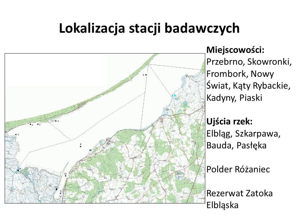 Lokalizacja stacji badawczych Miejscowości: Przebrno, Skowronki, Frombork, Nowy Świat, Kąty Rybackie, Kadyny, Piaski Ujścia rzek: Elbląg, Szkarpawa, B