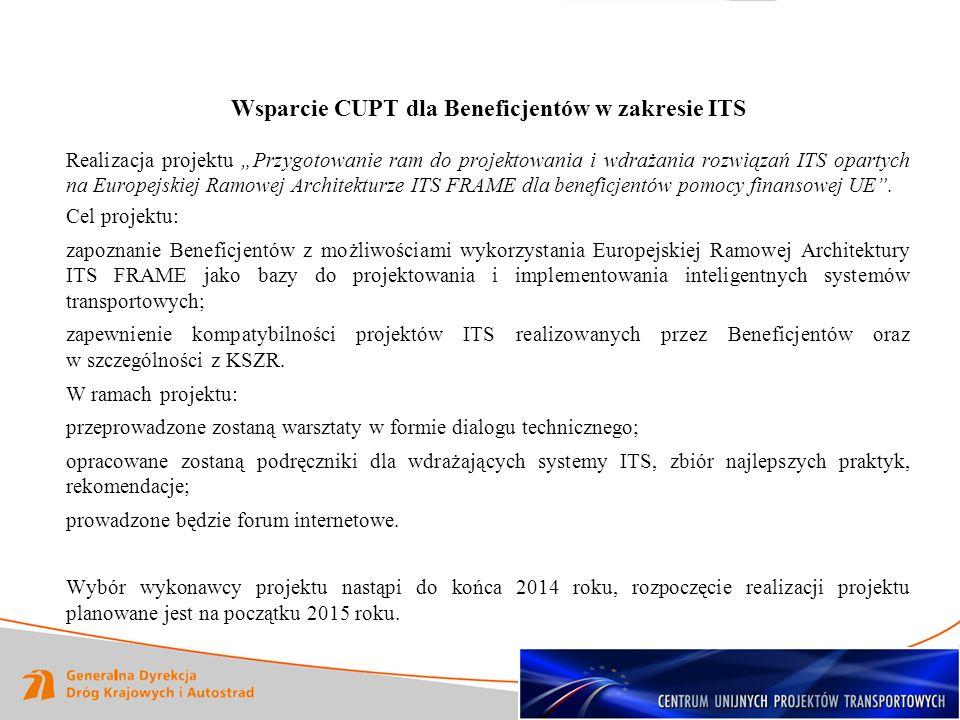 Wsparcie CUPT dla Beneficjentów w zakresie ITS Realizacja projektu Przygotowanie ram do projektowania i wdrażania rozwiązań ITS opartych na Europejski