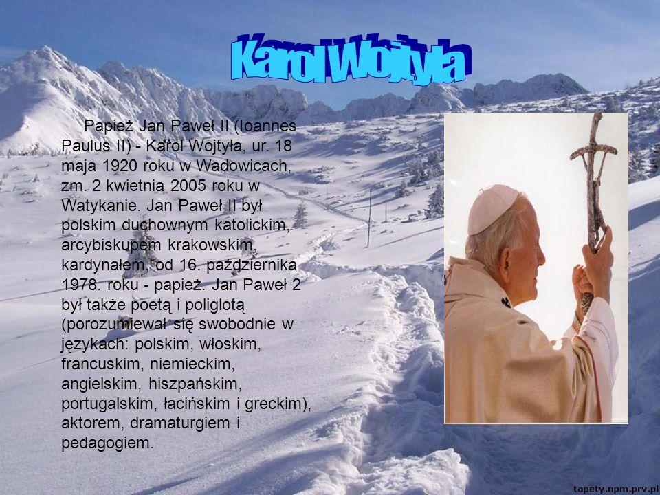 Papież Jan Paweł II (Ioannes Paulus II) - Karol Wojtyła, ur.