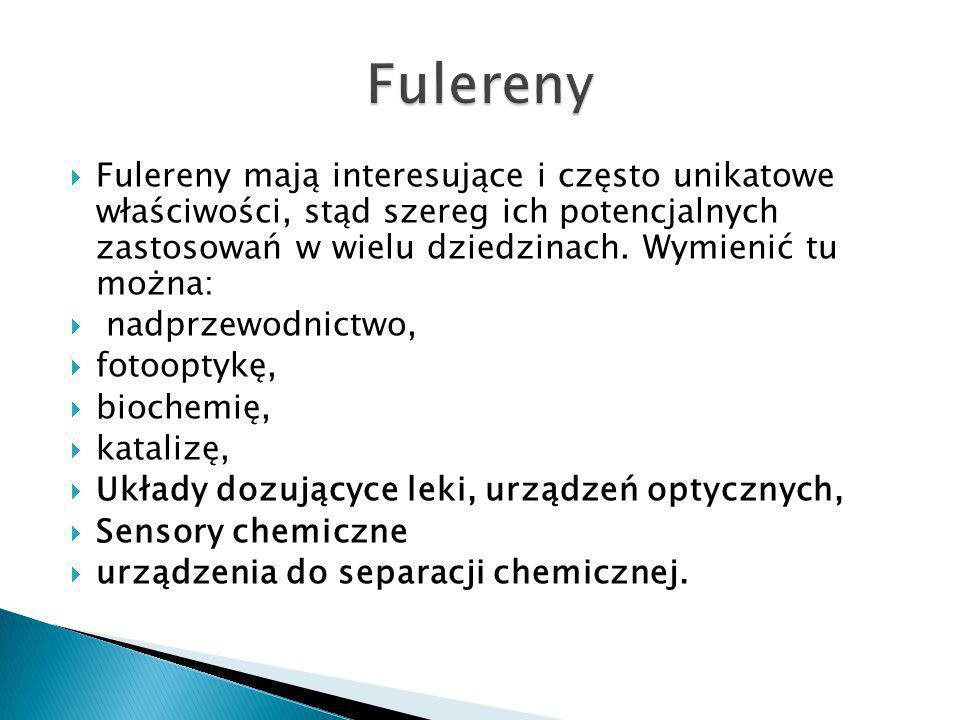 Fulereny mają interesujące i często unikatowe właściwości, stąd szereg ich potencjalnych zastosowań w wielu dziedzinach.