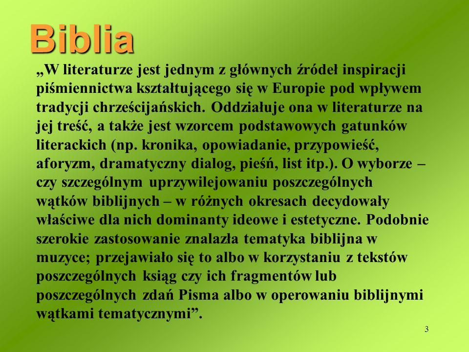 3 W literaturze jest jednym z głównych źródeł inspiracji piśmiennictwa kształtującego się w Europie pod wpływem tradycji chrześcijańskich.