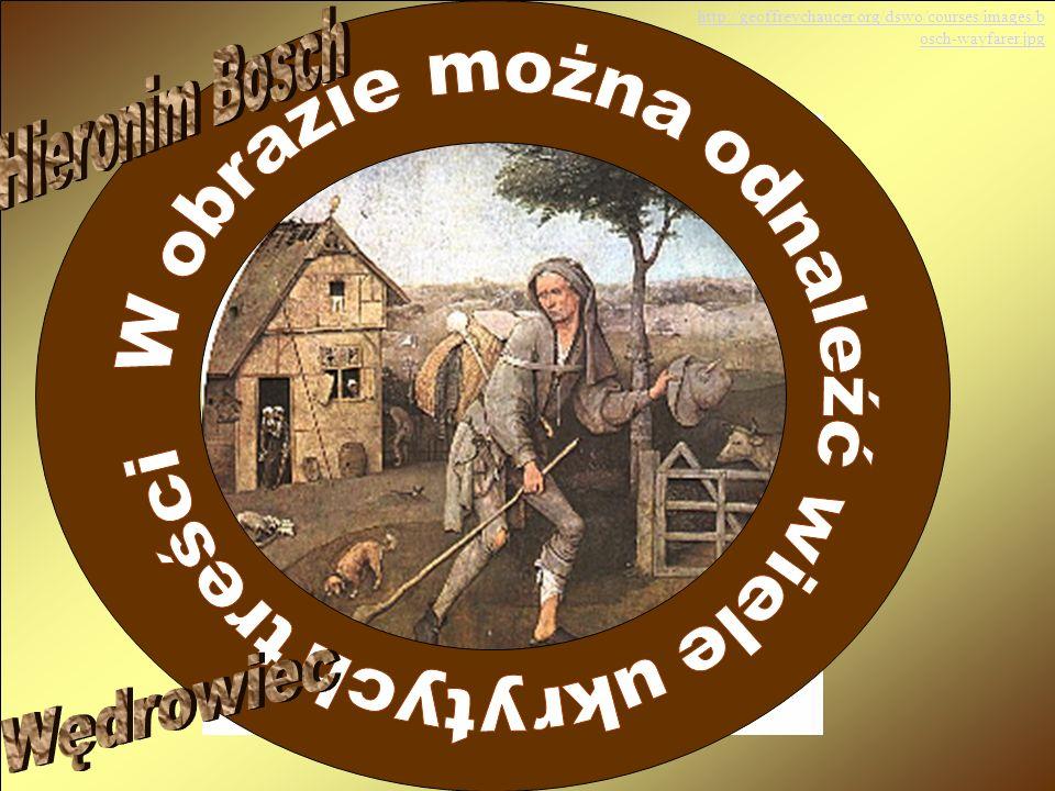9 http://geoffreychaucer.org/dswo/courses/images/b osch-wayfarer.jpg