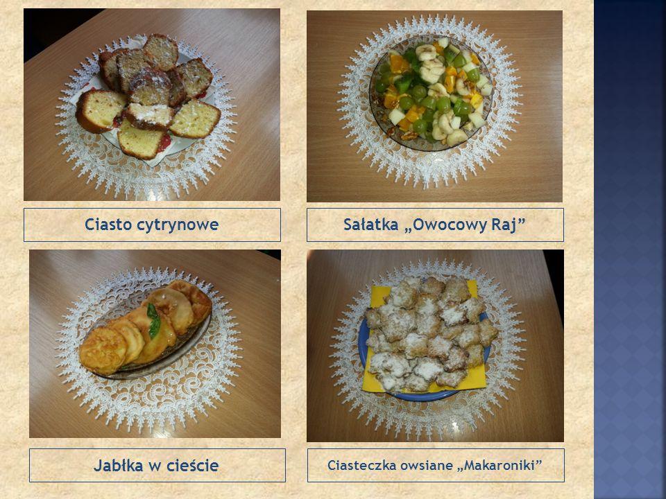 Jabłka w cieście Ciasteczka owsiane Makaroniki Ciasto cytrynoweSałatka Owocowy Raj