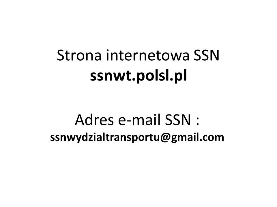 Strona internetowa SSN ssnwt.polsl.pl Adres e-mail SSN : ssnwydzialtransportu@gmail.com
