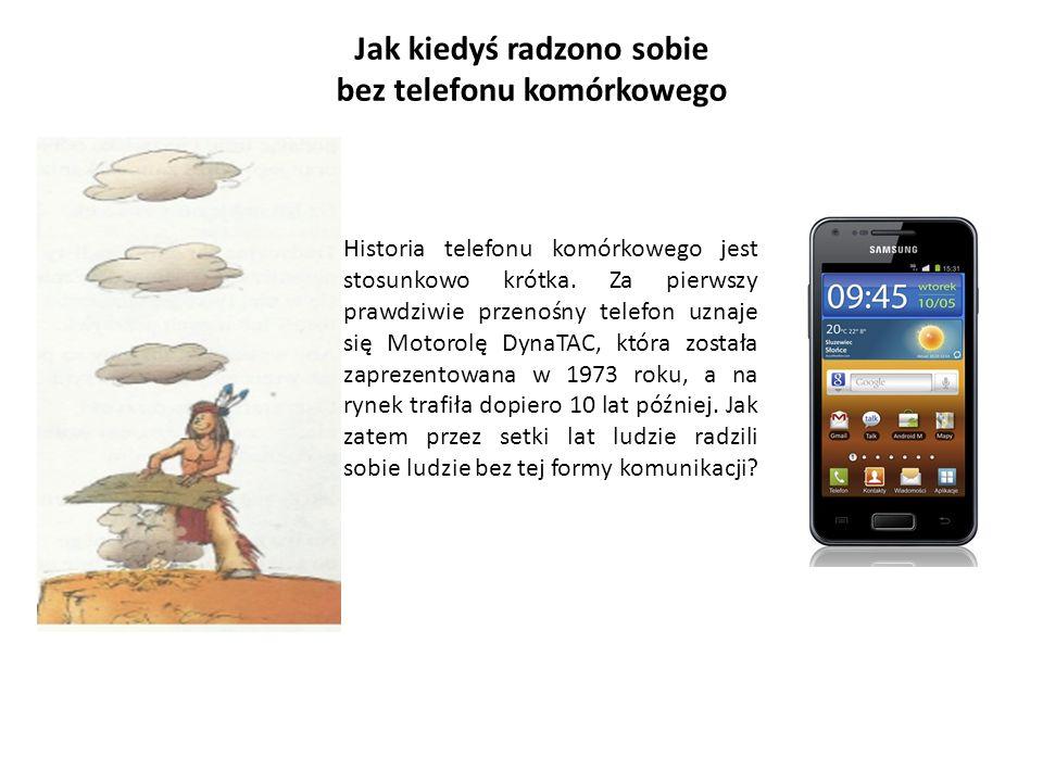Autor: Zdzisław Jamróz Bibliografia: Prezentacja wykonana na podstawie artykułu Jak kiedyś radzono sobie bez telefonu komórkowego http://tech.wp.pl/gid,13599523,img,13600062,page,2,title,Jak-kiedys- radzono-sobie-bez-telefonu-komorkowego,galeria.html