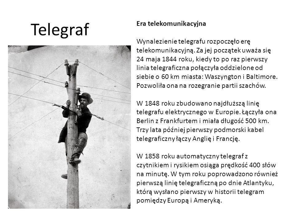 Telegraf Era telekomunikacyjna Wynalezienie telegrafu rozpoczęło erę telekomunikacyjną. Za jej początek uważa się 24 maja 1844 roku, kiedy to po raz p