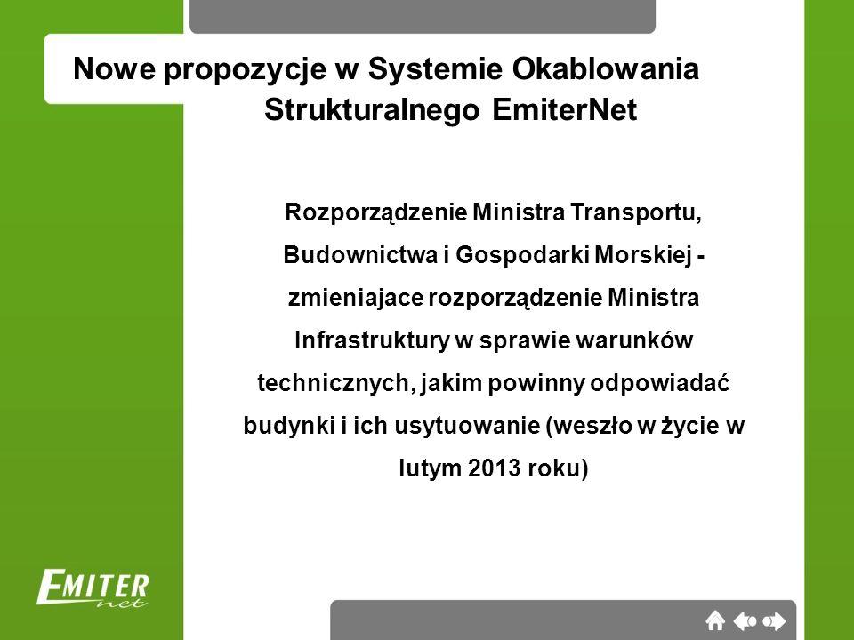 Nowe propozycje w Systemie Okablowania Rozporządzenie Ministra Transportu, Budownictwa i Gospodarki Morskiej - zmieniajace rozporządzenie Ministra Inf