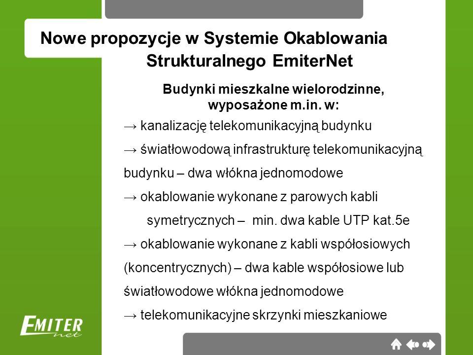 Nowe propozycje w Systemie Okablowania Strukturalnego EmiterNet Źródło: Stowarzyszenie Teletechników Polskich XXI