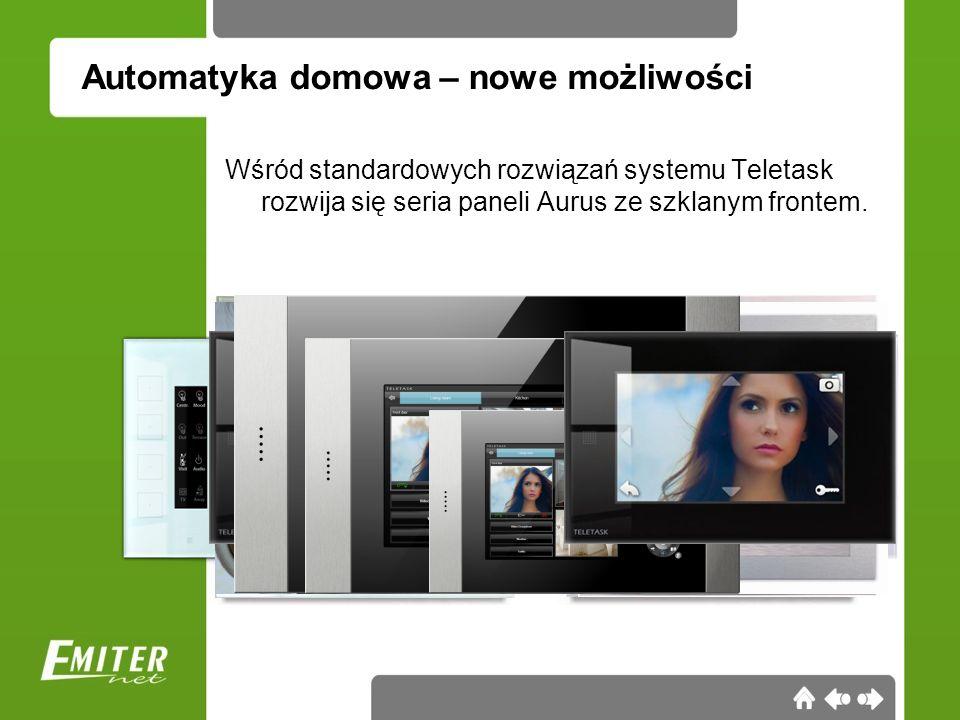 Automatyka domowa – nowe możliwości Wśród standardowych rozwiązań systemu Teletask rozwija się seria paneli Aurus ze szklanym frontem.