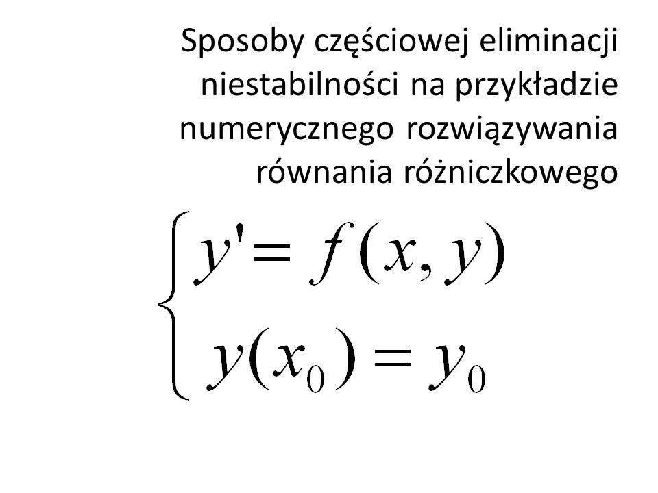 Sposoby częściowej eliminacji niestabilności na przykładzie numerycznego rozwiązywania równania różniczkowego