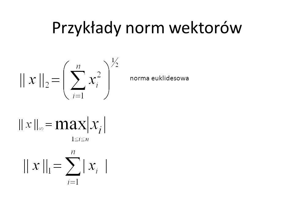 Przykłady norm wektorów norma euklidesowa
