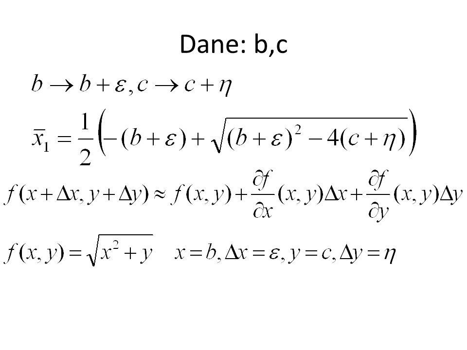 Dane: b,c