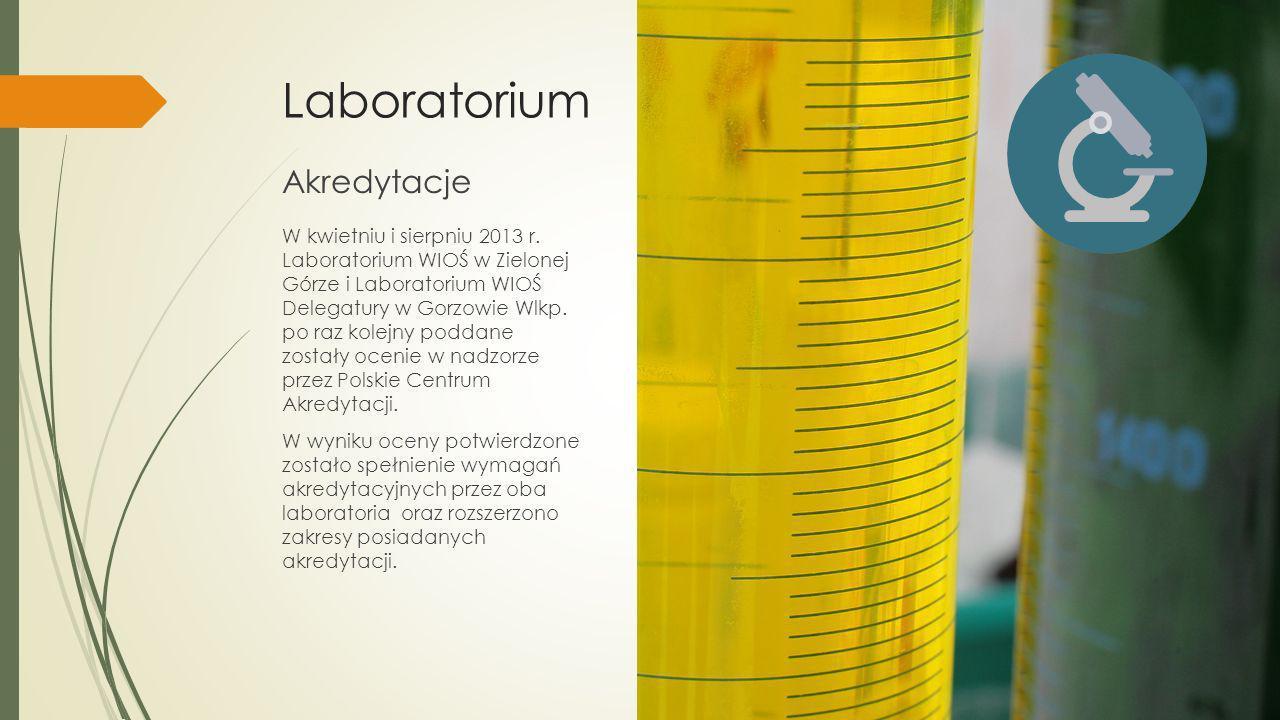 Laboratorium W kwietniu i sierpniu 2013 r. Laboratorium WIOŚ w Zielonej Górze i Laboratorium WIOŚ Delegatury w Gorzowie Wlkp. po raz kolejny poddane z