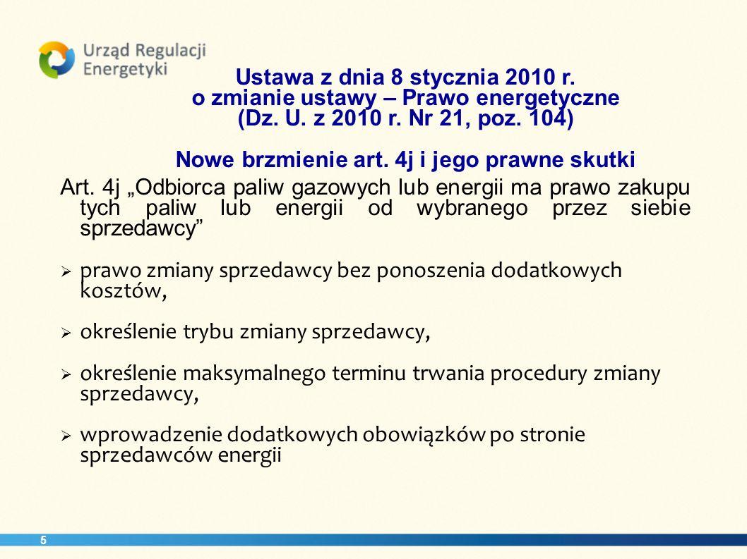 Ustawa z dnia 8 stycznia 2010 r. o zmianie ustawy – Prawo energetyczne (Dz. U. z 2010 r. Nr 21, poz. 104) Nowe brzmienie art. 4j i jego prawne skutki